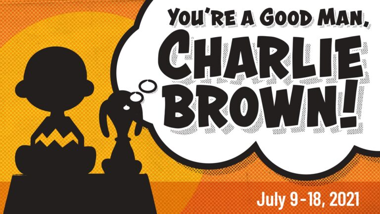 """Tickets On Sale NOW for """"You're a Good Man, Charlie Brown"""""""